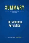 Summary : The Wellness Revolution - Paul Pilzer