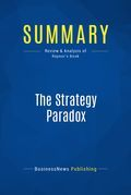 Summary : The Strategy Paradox - Michael Raynor