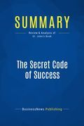 Summary : The Secret Code Of Success - Noah St. John