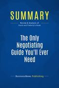 Summary : The Only Negotiating Guide You'll Ever Need - Peter Stark & Jane Flaherty