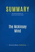 Summary : The Mckinsey Mind - Ethan Rasiel & Paul Friga