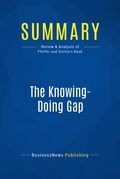 Summary : The Knowing-Doing Gap - Jeffrey Pfeffer & Robert Sutton