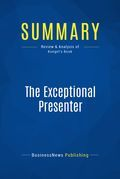 Summary : The Exceptional Presenter - Timothy Koegel