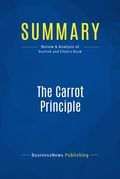 Summary : The Carrot Principle - Adrian Gostick and Chester Elton