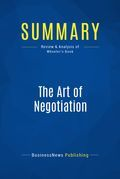 Summary : The Art Of Negotiation - Michael Wheeler