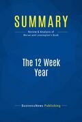 Summary : The 12 Week Year - Brian P. Moran and Michael Lennington