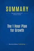 Summary : The 1 Hour Plan For Growth - Joe Calhoon