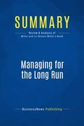 Summary : Managing For The Long Run - Danny Miller and Isabelle Le-Breton-Miller