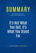 Summary: It's Not What You Sell, It's What You Stand For