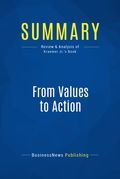 Summary : From Values To Action - Harry M. Kraemer Jr.