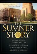 The Sumner Story: Capturing Our History Preserving Our Legacy