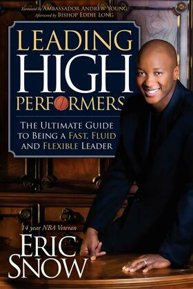 Leading High Performers: The Ultimate Guide to Being a Fast, Fluid, and Flexible Leader