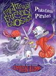 Frightfully Friendly Ghosties: Phantom Pirates