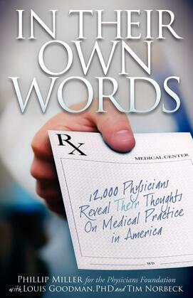 In Their Own Words: 12,000 Physicians Reveal Their Thoughts on Medical Practice in America
