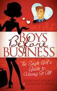 Boys Before Business: The Single Girl's Guide to Having It All