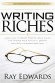 Writing Riches: Learn How to Boost Profits, Drive Sales and Master Your Financial Destiny With Results-Based Web Copy
