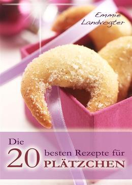Die 20 besten Rezepte für Plätzchen. Backen leicht gemacht: Weihnachtsplätzchen mit Geling-Garantie