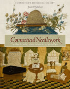 Connecticut Needlework: Women, Art, and Family, 1740-1840