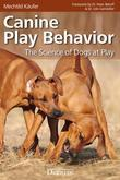 CANINE PLAY BEHAVIOR - THE SCIENCE OF DOGS AT PLAY