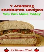 Muffaletta Recipes: 7 Amazing Muffalata Recipes