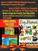 Comic Books For Kids: Silly Jokes For Kids With Dog Farts + Dog Humor Books: 4 In 1 Fart Book Box Set: Fart Book Vol. 1 + 2 + 3 + Dogs Are Really Just