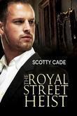 The Royal Street Heist