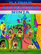 Il libro Avventure Ninja: Libro Ninja Per Bambini: Il Libro Delle Scorregge - Scorregge Ninja Sullo Skateboard