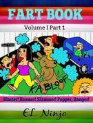 Sweet Farts Books: Fart Superhero Books For Kids: Blaster! Boomer! Slammer! Popper, Banger! Volume 1 Part 1