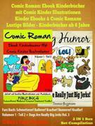 Comic Romane Für Jungen: Kinderbücher Ab 6 Jahre Jungen: Volumen 1 - Teil 2: Schmetterer! Ballerer! Kracher! Donnerer! Knaller!