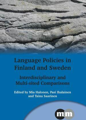 Language Policies in Finland and Sweden: Interdisciplinary and Multi-sited Comparisons