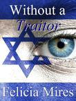 Without a Traitor: Natasha Kelly, Mossad Spy