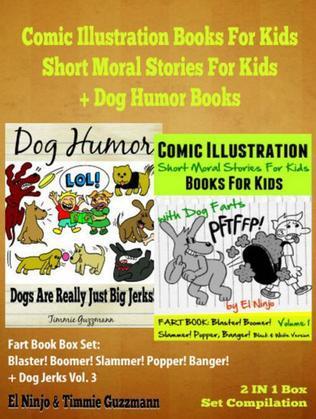 Comic Illustration Books For Kids: Short Moral Stories For Kids - Dog Humor Books: 2 In 1 Box Set: Fart Book: Blaster! Boomer! Slammer! Popper! Banger