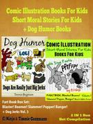 Comic Illustration Books For Kids: Short Moral Stories For Kids - Dog Humor Books: 2 In 1 Box Set: Fart Book: Blaster! Boomer! Slammer! Popper! Banger