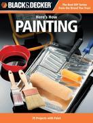 Black &amp; Decker Here's How...Painting