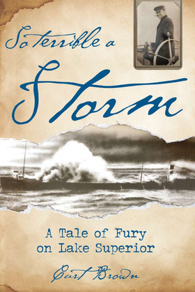 So Terrible a Storm: A Tale of Fury on Lake Superior