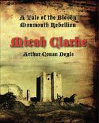 Micah Clarke: A Tale of the Monmouth Rebellion