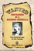Confessions of a Missouri Guerrilla: The Autobiography of Cole Younger