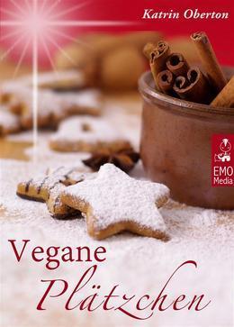 Vegane Plätzchen - Vegan backen, himmlisch genießen: Die besten Rezepte aus der Weihnachtsbäckerei für Weihnachtsplätzchen, Lebkuchen und süße Weihnachtsgeschenke aus der Küche