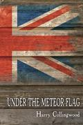 Under the Meteor Flag: Log of a Midshipman during the French Revolutionary War