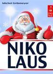 Nikolaus - Alles für einen schönen Nikolaus-Tag: Süße Grüße, interessante Fakten  und das beliebte Nikolaus-Lied (Illustrierte Ausgabe)
