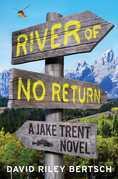 River of No Return: A Jake Trent Novel