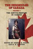 The Chronicles of Canada: Volume V - The Native Peoples in Canada