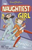 Naughtiest Girl 10: Naughtiest Girl Marches On: Naughtiest Girl Marches On