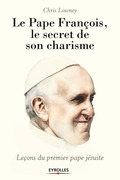 Le pape François, le secret de son charisme