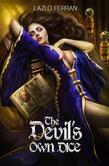 The Devil's Own Dice: (An Ex Secret Agent Paranormal Investigator Thriller)  Volume II of Ordo Lupus and the Blood Moon Prophecy