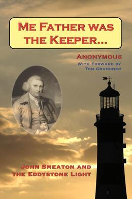 Me Father was the Keeper: John Smeaton and the Eddystone Light
