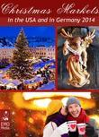 The Most Beautiful Christmas Markets in the USA and in Germany. Christkindl Markets 2014
