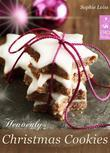 Heavenly Christmas Cookies: Festive Holiday Recipes. Cookies, Brownies, Gingerbread, Shortbread, Biscuits and Meringue