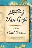 Leaving Van Gogh: A Novel