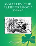 O'Malley, the Irish Dragoon - Vol. 2